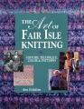 The Art of Fair Isle Knitting